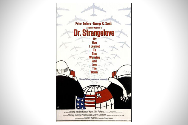 Dr. Strangelove or How I learned to Stop Worry and Love the Bomb