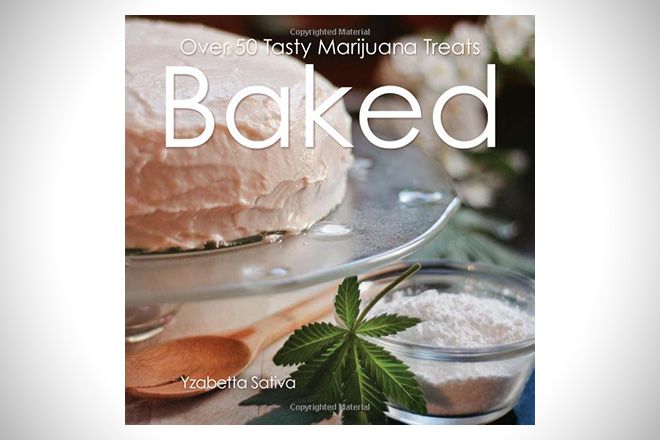 Baked- Over 50 Tasty Marijuana Treats