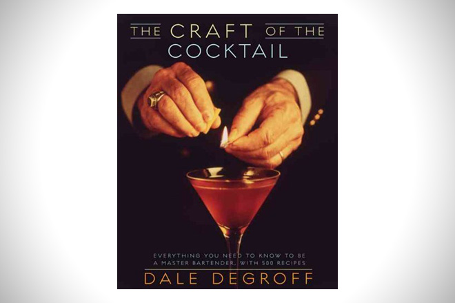 The Craft of the Cocktail Everything You Need To Know To Be A Master Bartender