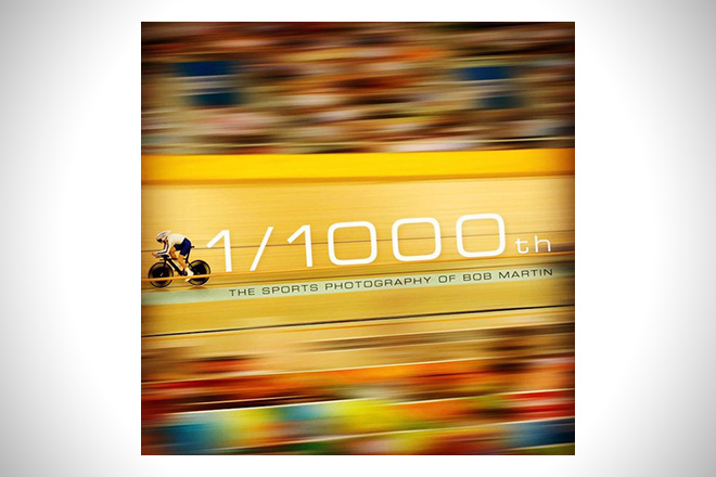 1:1000th- The Sports Photography of Bob Martin