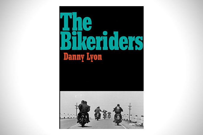 Danny Lyon- The Bikeriders
