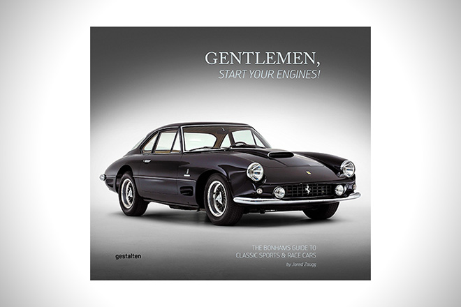 Gentlemen, Start Your Engines!- The Bonhams Guide to Classic Race and Sports Cars