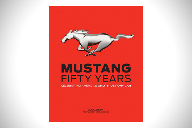 Mustang- Fifty Years- Celebrating America's Only True Pony Car