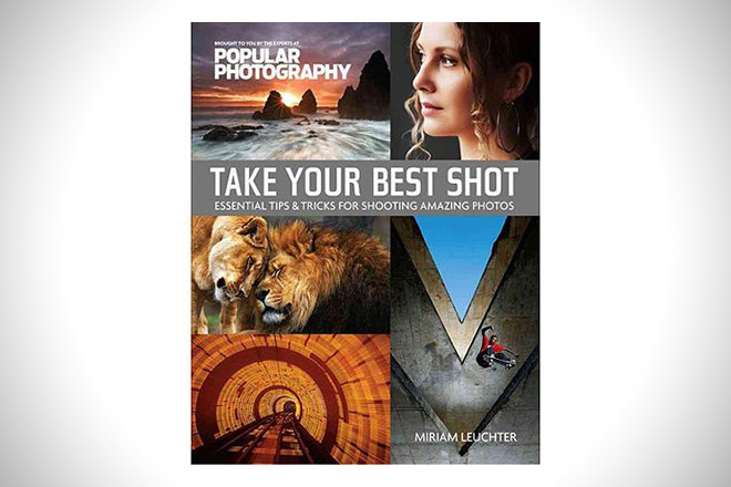 Take Your Best Shot- Essential Tips & Tricks for Shooting Amazing Photos