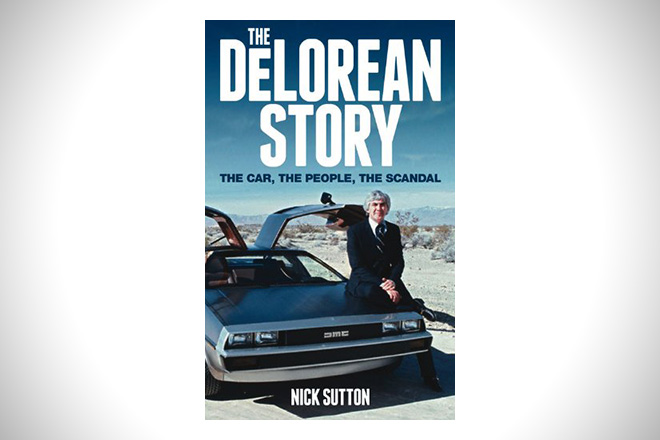 The DeLorean Story- The car, the people, the scandal