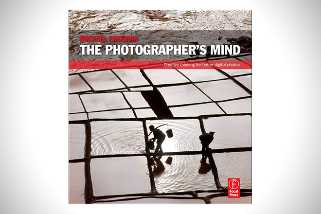 The Photographer's Mind- Creative Thinking for Better Digital Photos